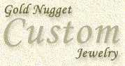Gold Nugget Custom Jewelry